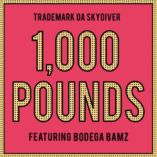 Trademark Da Skydiver Ft. Bodega Bamz – 1000 Pounds