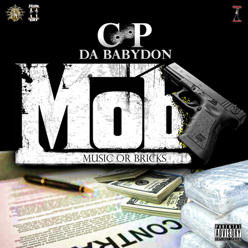 C.P Da BabyDon – M.O.B (Music Or Bricks) [Mixtape]