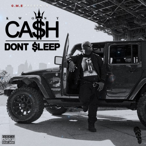 Kwony Cash – Don't Sleep [Mixtape]