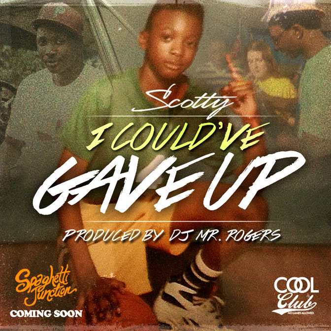 Scotty – I Could've Gave Up