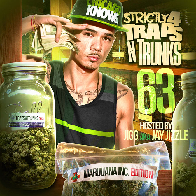 Strictly 4 The Traps N Trunks 63 (Marijuana Inc. Edition) [Mixtape]