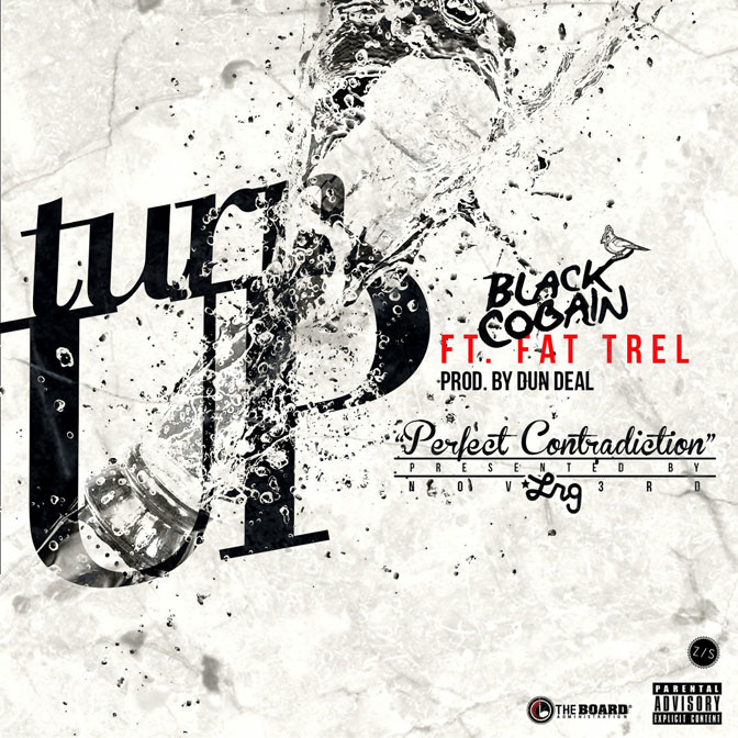 Black Cobain Ft. Fat Trel – Turn Up