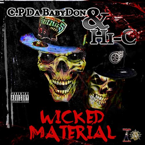 C.P Da BabyDon & Hi-C – Wicked Material [Mixtape]