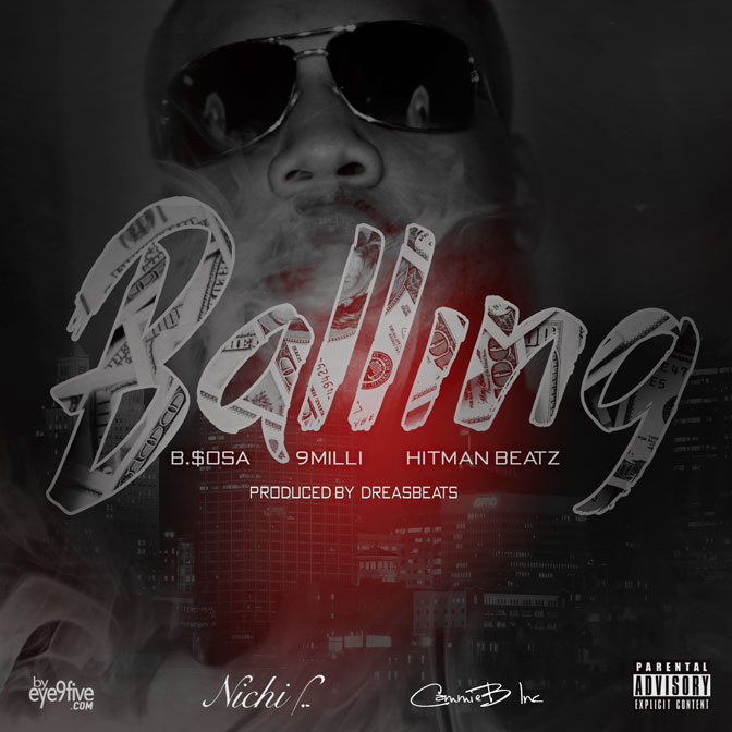 B.$osa Ft. 9 Milli & Hitman Beatz – Balling