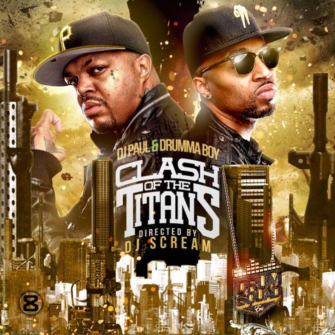 DJ Paul & Drumma Boy – Clash Of The Titans [Mixtape]