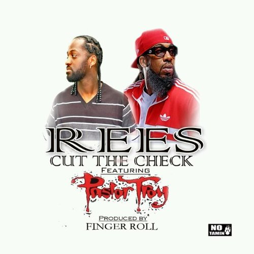 Rees Ft. Pastor Troy – Cut The Check