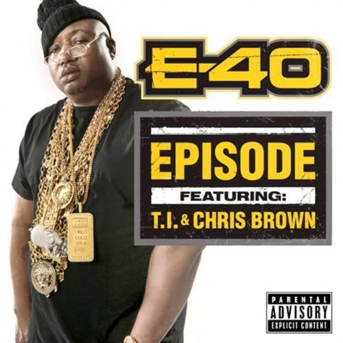 E-40 Ft. T.I. & Chris Brown – Episode