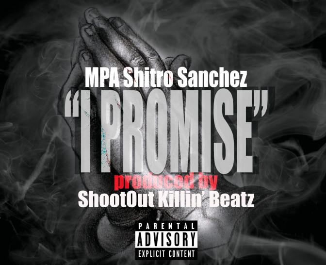 MPA Shitro Sanchez – I Promise [Prod. By ShootOut]