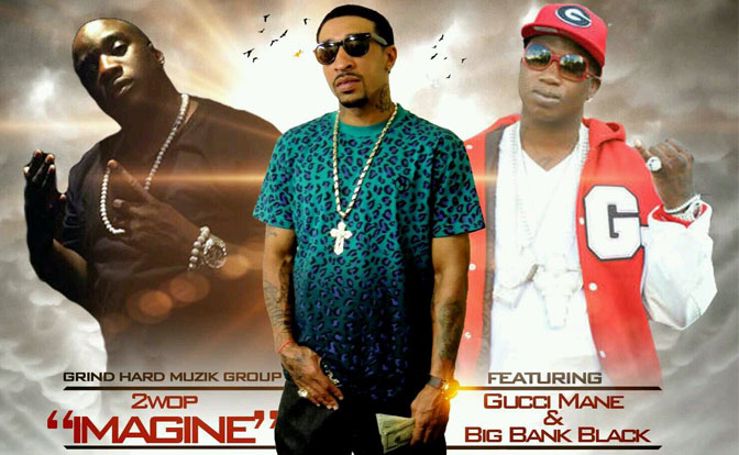 2Wop Ft. Gucci Mane & Big Bank Black – Imagine