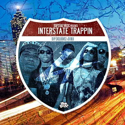 DJ P Exclusivez & DJ Blu – Interstate Trappin 4 [Mixtape]