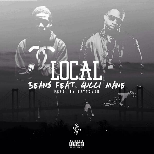 Beans Ft. Gucci Mane – Local [Prod. By Zaytoven]