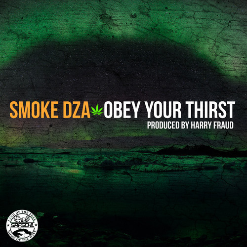 Smoke DZA – Obey Your Thirst [Prod. By Harry Fraud]