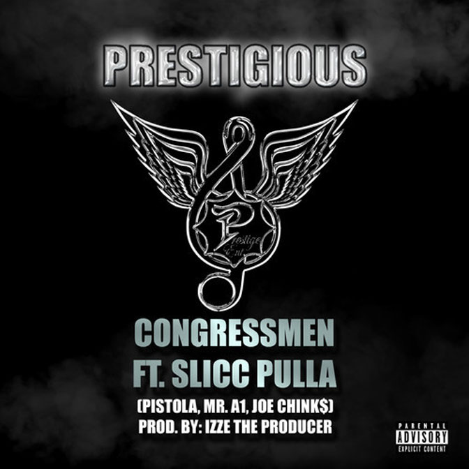 The Congressmen Ft. Slick Pulla – Prestigious