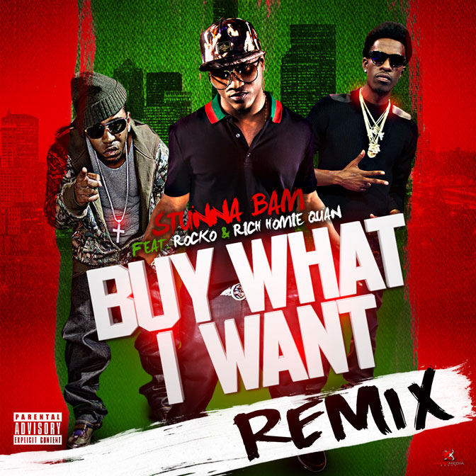 Stunna Bam Ft. Rich Homie Quan & Rocko – Buy What I Want (Remix)