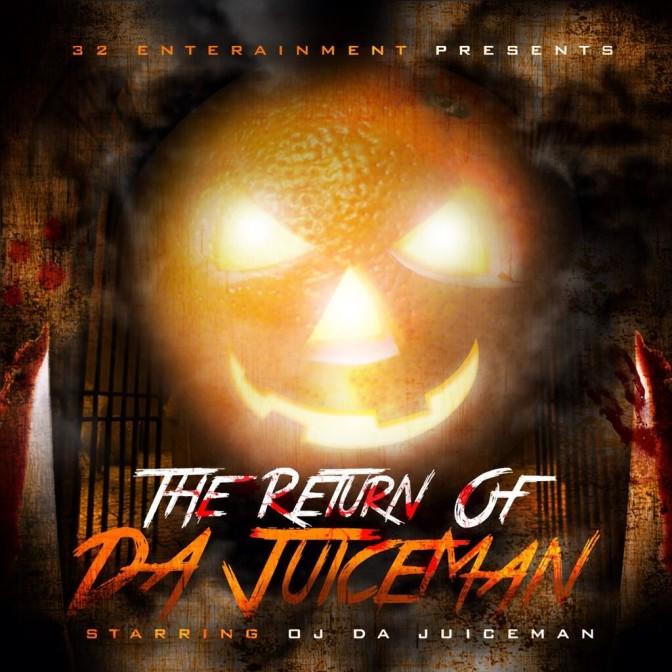 OJ Da Juiceman – Return Of Da Juiceman [Mixtape]