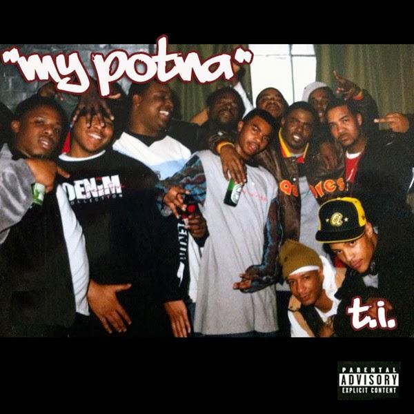 T.I. – My Potna [CDQ]