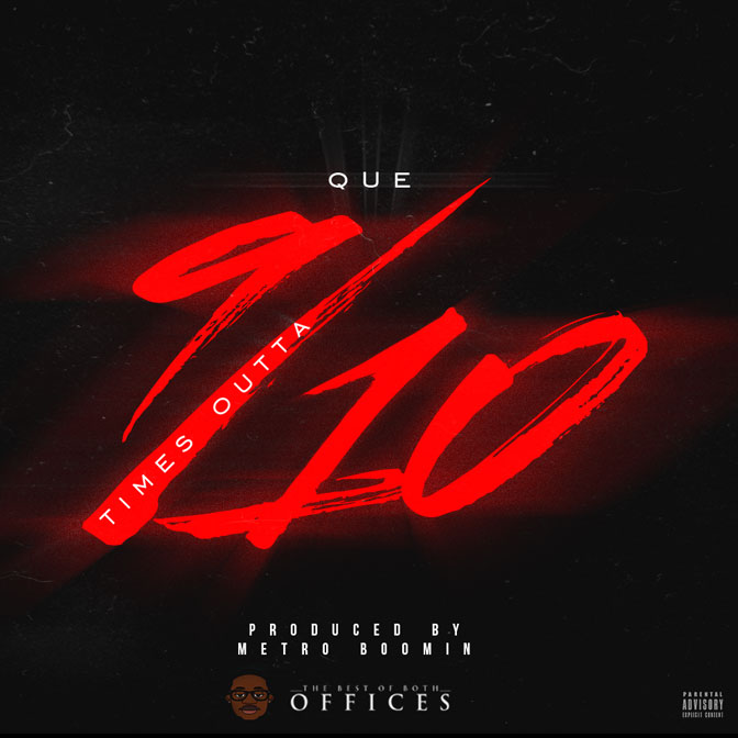 Que – 9 Times Out Of 10