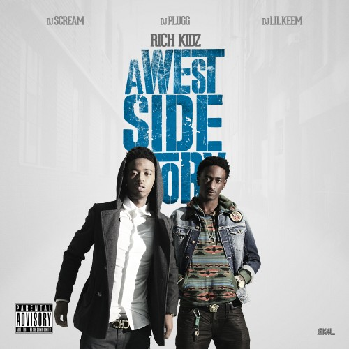 Rich Kidz – A Westside Story [Mixtape]