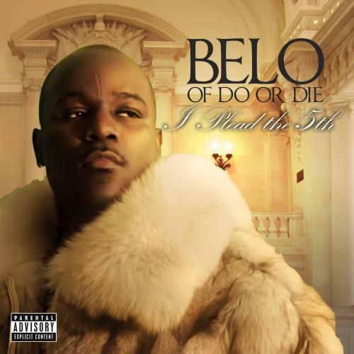 Belo (Of Do Or Die) – I Plead The 5th [Mixtape]