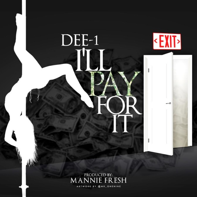 Dee-1 – I'll Pay For It [Prod. By Mannie Fresh]