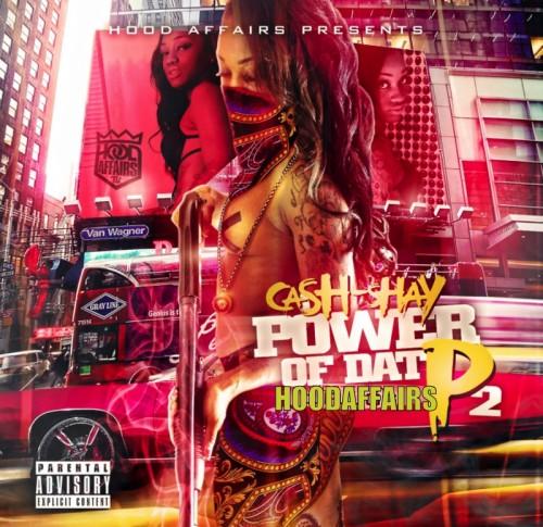 Ca$h Shay – Power Of Dat P 2 [Mixtape]