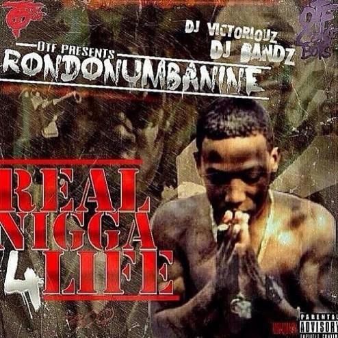 RondoNumbaNine – Real Nigga 4 Life [Mixtape]