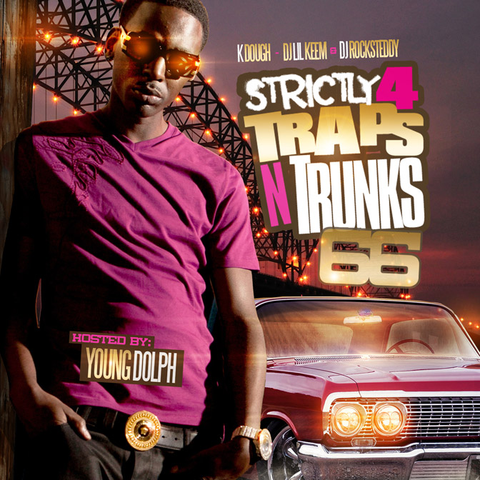 Strictly 4 The Traps N Trunks 66 (Hosted By Young Dolph) [Mixtape]