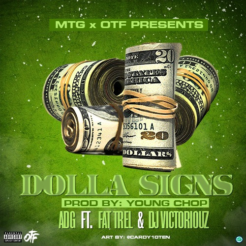 ADG Ft. Fat Trel & DJ Victoriouz – Dolla Signs [Prod. By Young Chop]