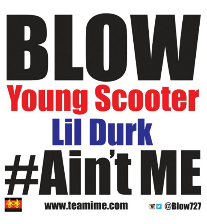Blow Ft. Young Scooter & Lil Durk – Ain't Me (Remix)