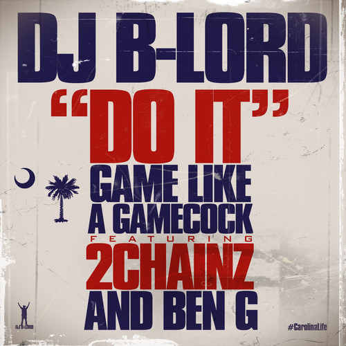 DJ B-Lord Ft. 2 Chainz & Ben G – Do It