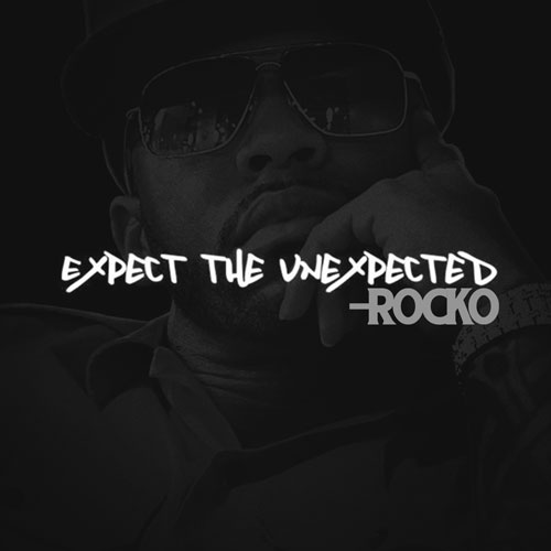 Rocko – Expect The Unexpected [Mixtape]