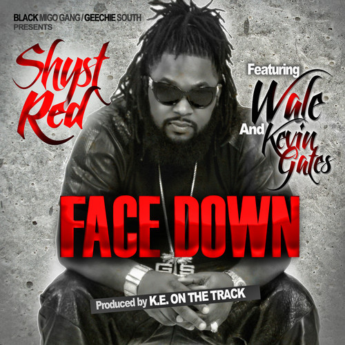 Shyst Red Ft. Kevin Gates & Wale – Face Down