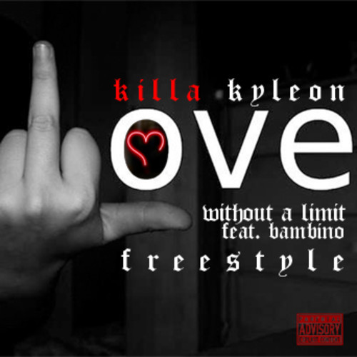 Killa Kyleon Ft. Bambino – Love Without A Limit (Freestyle)