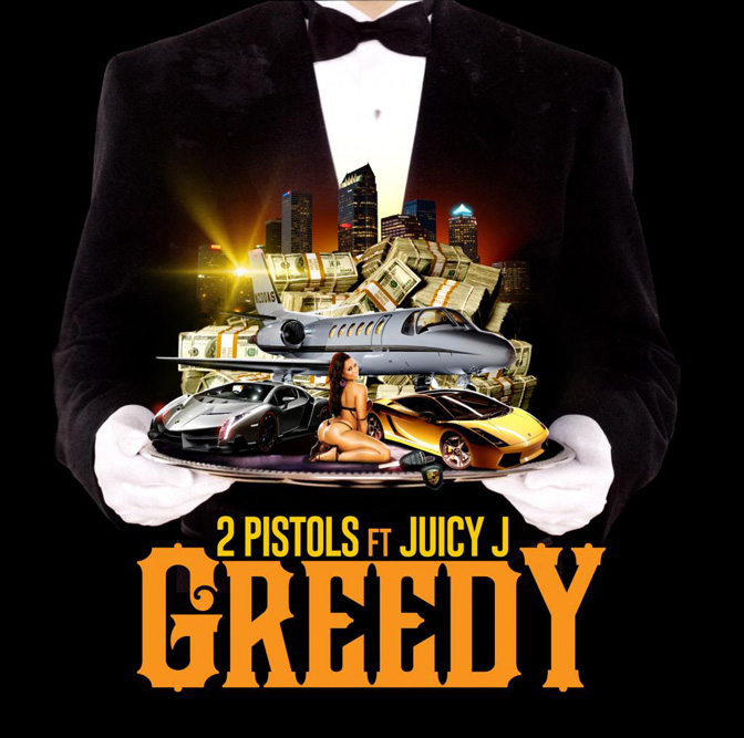 2 Pistols Ft. Juicy J – Greedy