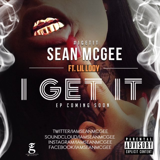 Sean McGee Ft. Lil Lody – I Get It
