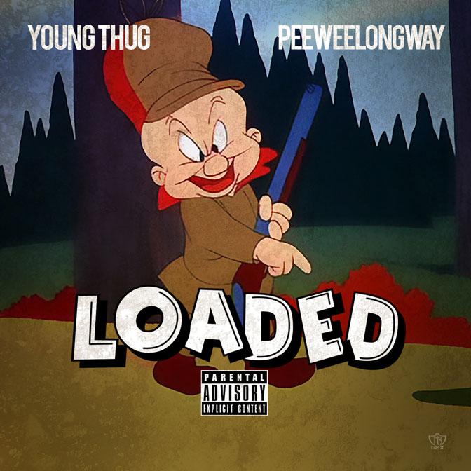 Young Thug & Peewee Longway – Loaded