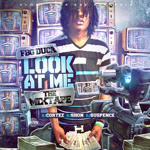 FBG Duck – Look At Me [Mixtape]