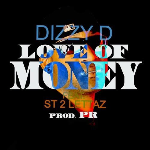 Dizzy D Ft. ST 2 Lettaz – Love of Money