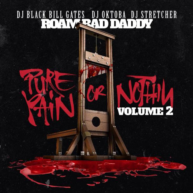 Roam Bad Daddy – Pure Pain Or Nothin' 2 [Mixtape]