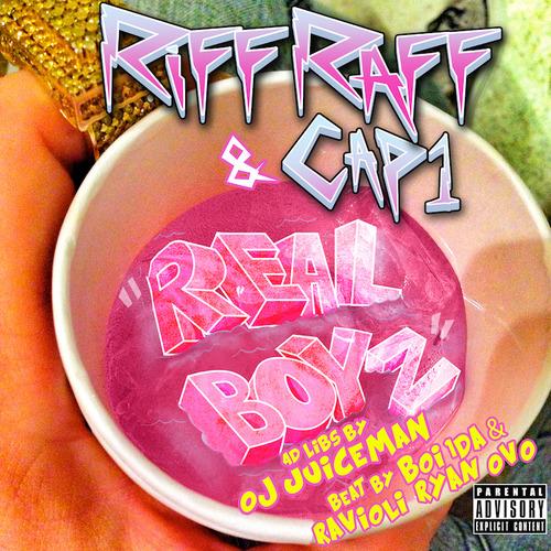 Riff Raff & Cap 1 – Real Boyz