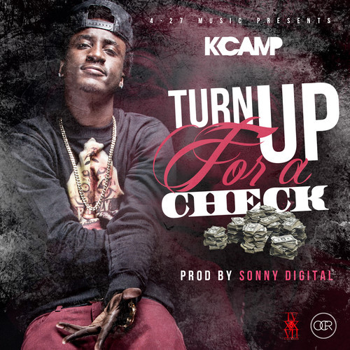 K. Camp – Turn Up For A Check [Prod. By Sonny Digital]