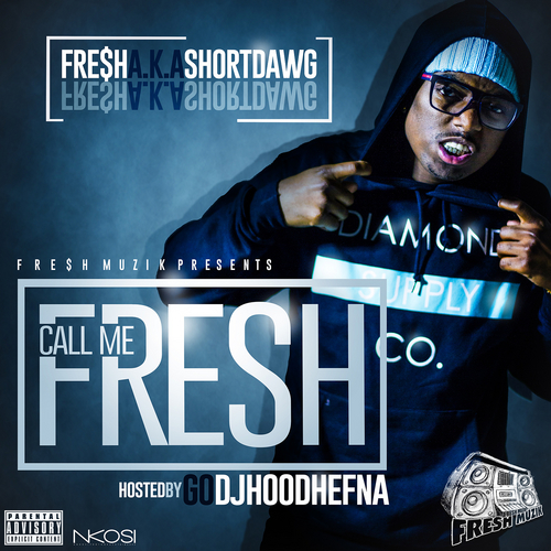 Short Dawg – Call Me Fresh [Mixtape]