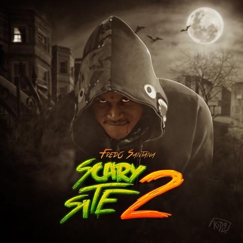 Fredo Santana – It's A Scary Site 2 [Mixtape]