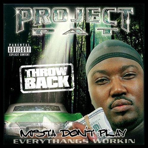 Project Pat – Mista Don't Play [Mixtape]
