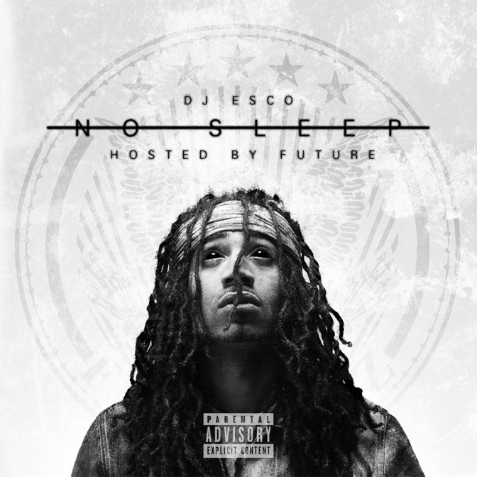 DJ Esco – No Sleep (Hosted By Future) [Mixtape]