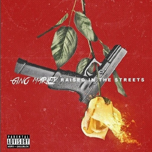 Gino Marley – Raised In The Streets [Mixtape]