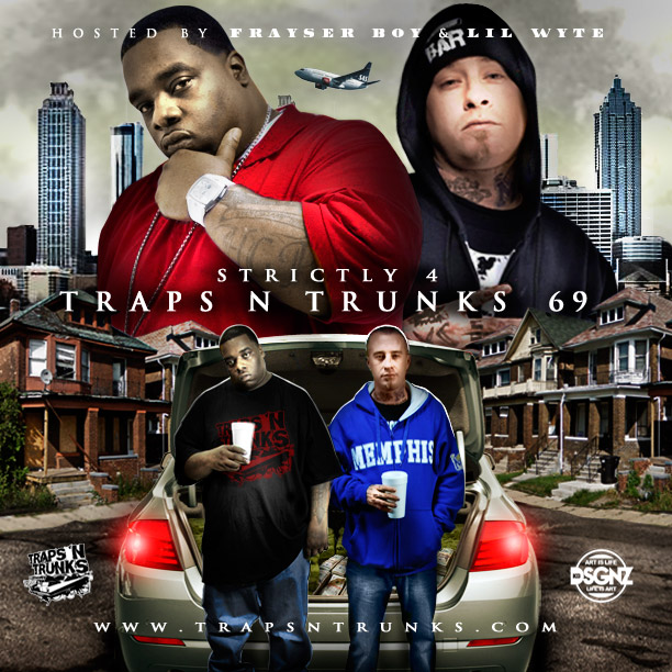 Strictly 4 The Traps N Trunks Vol. 69 (Hosted By Frayser Boy & Lil Wyte) [Artwork]