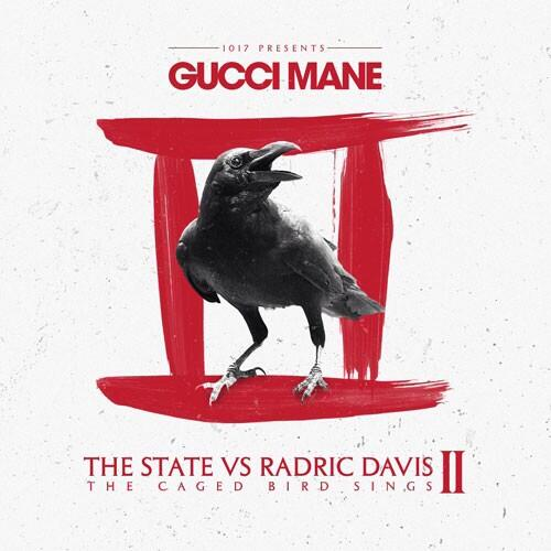 Gucci Mane – The State Vs. Radric Davis 2: The Caged Bird Sings [Album Stream]