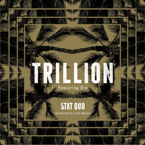 Stat Quo Ft. Dre – Trillion