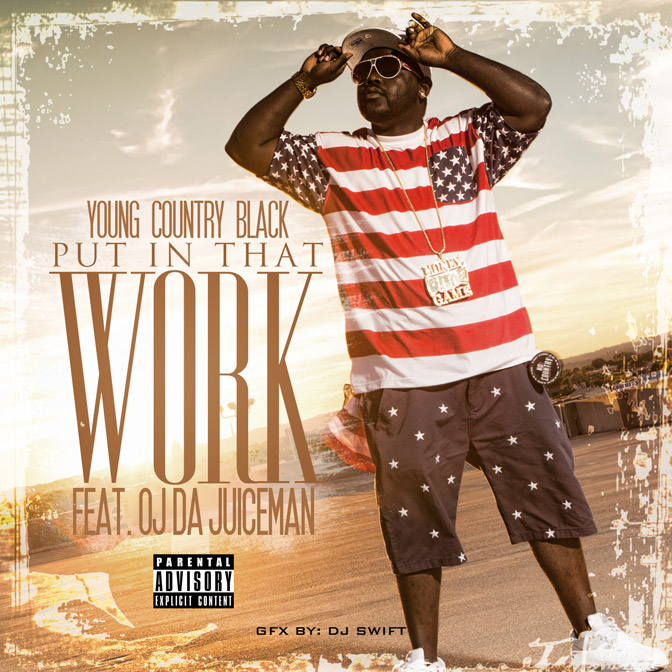 Country Black Ft. OJ Da Juiceman – Put In That Work